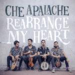 "Che Appalache–""Rearrange My Heart"""
