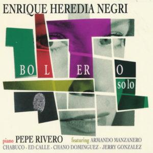 """Enrique Heredia Negri–""""Bolero Solo"""""""