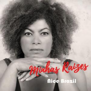 "Nice Brazil–""Minhas Raizes"""