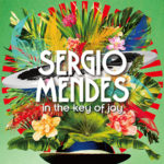 """Sergio Mendes–""""In The Key Of Joy"""""""