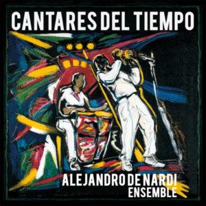 """Alejandro De Nardi Ensemble–""""Cantares Del Tiempo"""""""