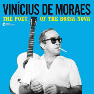 """Vinícius De Moraes–""""The Poet Of The Bossa Nova"""""""