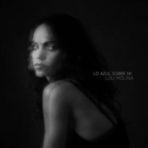 """Loli Molina–""""Lo Azul Sobre Mi"""""""