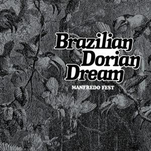 "Manfredo Fest–""Brazilian Dorian Dream"""