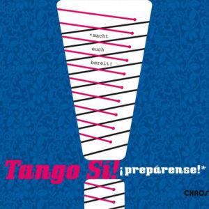 "Tango Sí!–""¡Preparense!"""