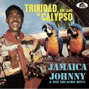 "Jamaica Johnny & his Milagro Boys–""Trinidad, The Land Of Calypso"""