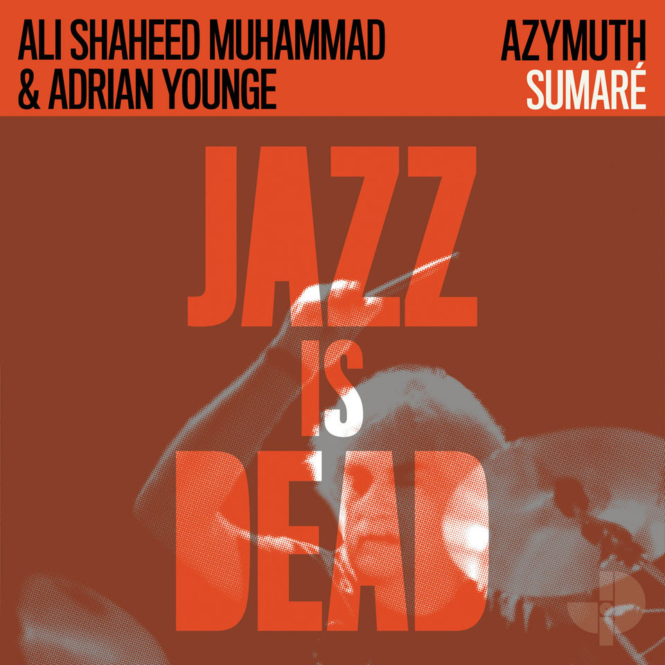 "Azymuth, Ali Shaheed Muhammad, & Adrian Younge – ""Jazz Is Dead 004"""