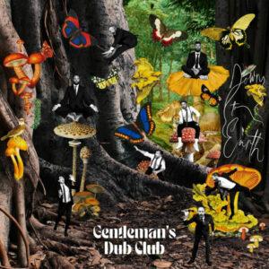 "Gentleman's Dub Club–""Down To Earth"""