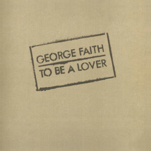 "George Faith–""To Be A Lover"""