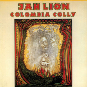 """Jah Lion–""""Colombia Colly"""""""