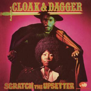 "Lee ""Scratch The Upsetter"" Perry–""Cloak & Dagger"""