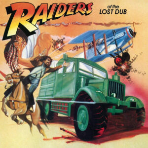 """Raiders Of The Lost Dub"""