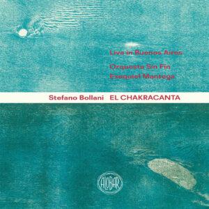 """Stefano Bollani & Orquesta Sin Fin & Exequiel Mantega (Ltg.)–""""El Chakracanta"""""""