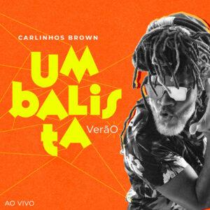 """Carlinhos Brown–""""Umbalista Verão (Ao Vivo)"""""""