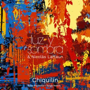 "Luz y Sombra–""Chiquilín"""