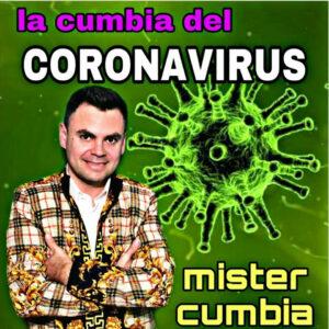 """Mister Cumbia–""""La Cumbia Del Coronavirus"""""""