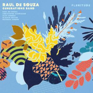 """Raul de Souza Generations Band–""""Plenitude"""""""