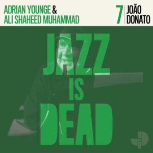 "João Donato, Adrian Younge, Ali Shaheed Muhammad–""Jazz Is Dead 7"""