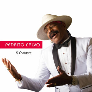 "Pedrito Calvo–""El Cantante"""