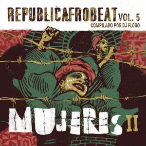 """Republicafrobeat Vol. 5 - Mujeres II"""