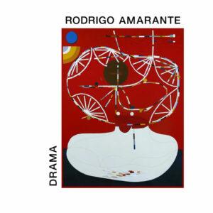 """Rodrigo Amarante–""""Drama"""""""