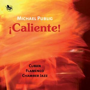 """Michael Publig–""""¡Caliente!"""""""